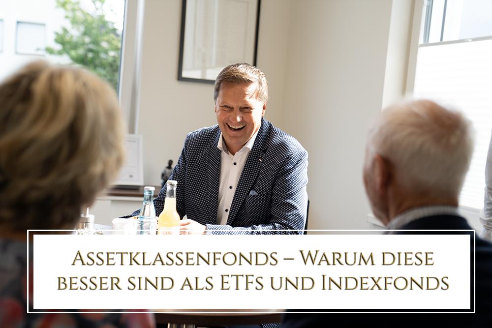 Assetklassenfonds – Warum diese besser sind als ETFs und Indexfonds