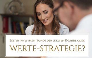 Bester Investmentfonds der letzten 10 Jahre oder WERTE-Strategie - Warum die wissenschaftliche Handhabung kein Glückspiel ist